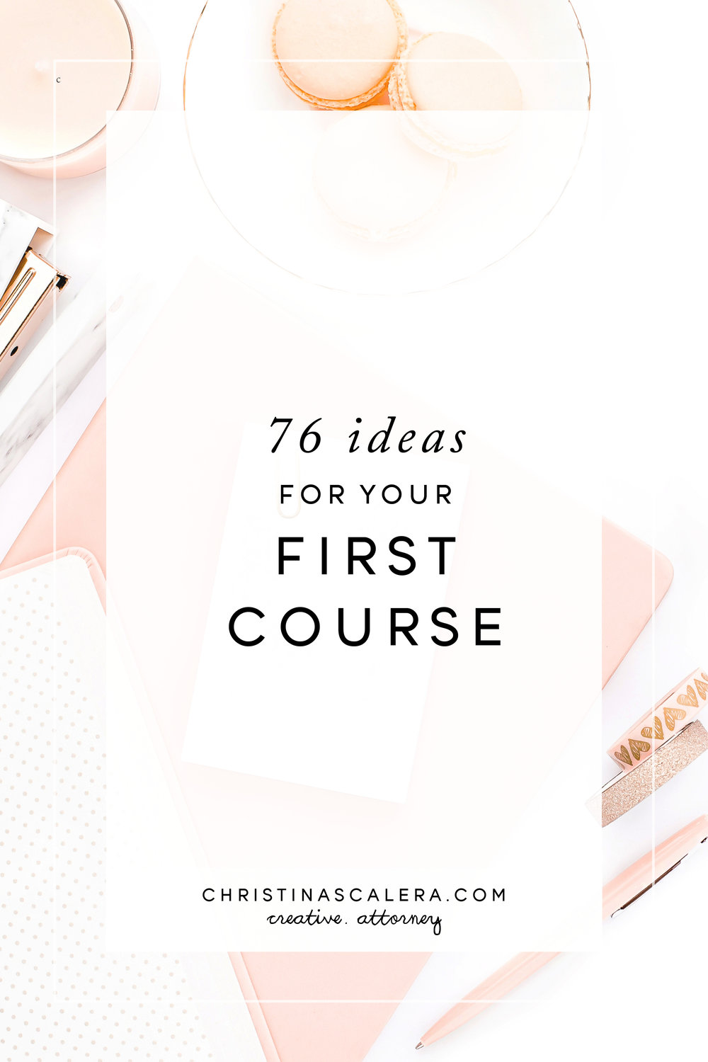 76 Ideas for your first business course! Legal tips for creative business owners!