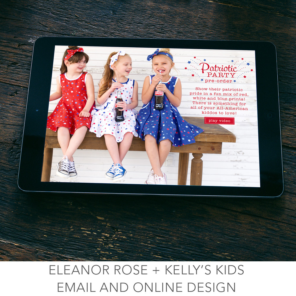 Kelly's kids and eleanor rose marketing design as an in-house graphic designer. children's clothing brand. classic styles and themed prints for special wear.