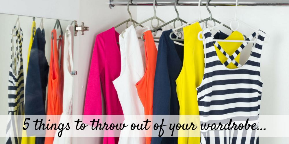 5 things to throw out of your wardrobe today