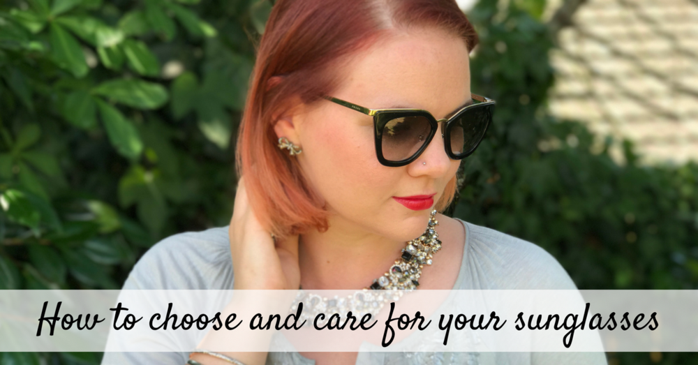 How to Choose and Care for Sunglasses