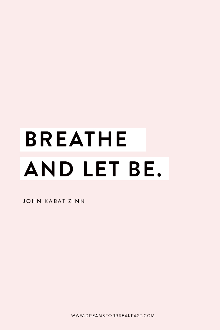 Quote_Blog_John-Kabat-Zinn-Breathe-Let-Be.jpg