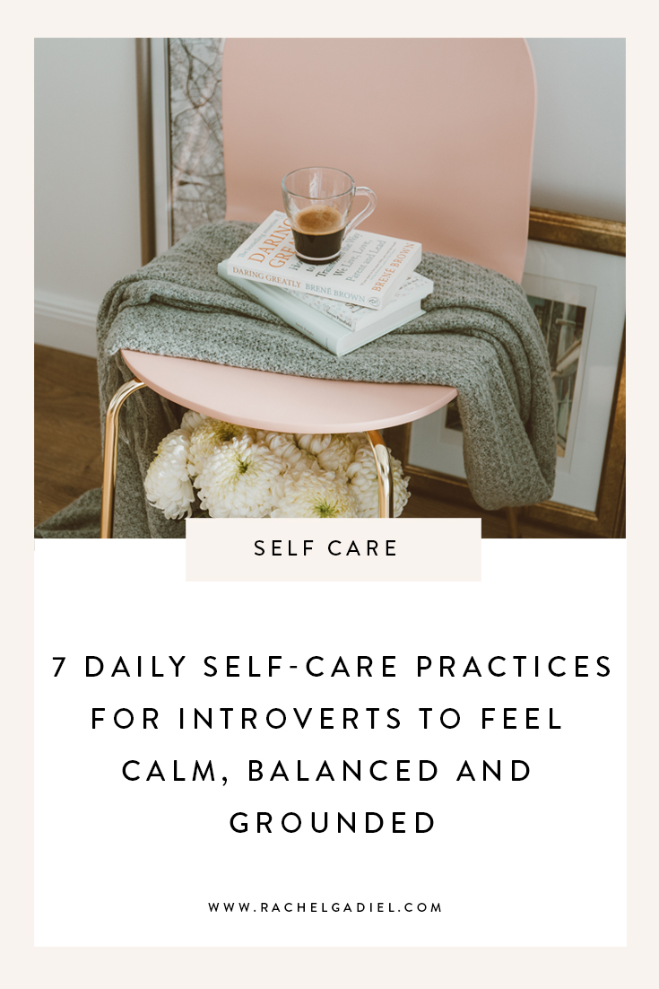 7-Daily-Self-Care-Practices-for-Introverts-To-Feel-Calm-Balanced_Grounded.jpg