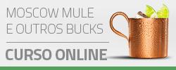 Curso de Bartender Moscow Mule e outros Bucks