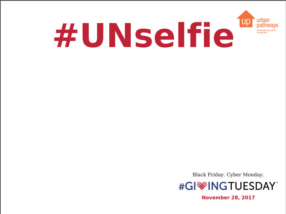Click to download the #UNselfie graphic to take part with Urban Pathways in Giving Tuesday