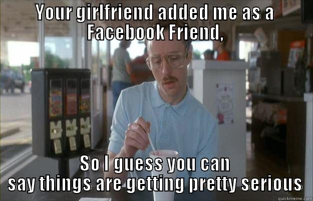 "The Facebook mamba. You think hitting ""confirm"" was just an easy step that didn't mean anything. His view of your ""friendship"" is vastly different."