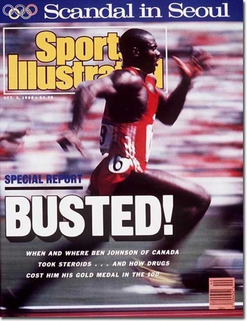 "The first time I ever heard the word ""steroids"" used. Ben Johnson was stripped of his gold medal in 1988, after allegations of PED use."