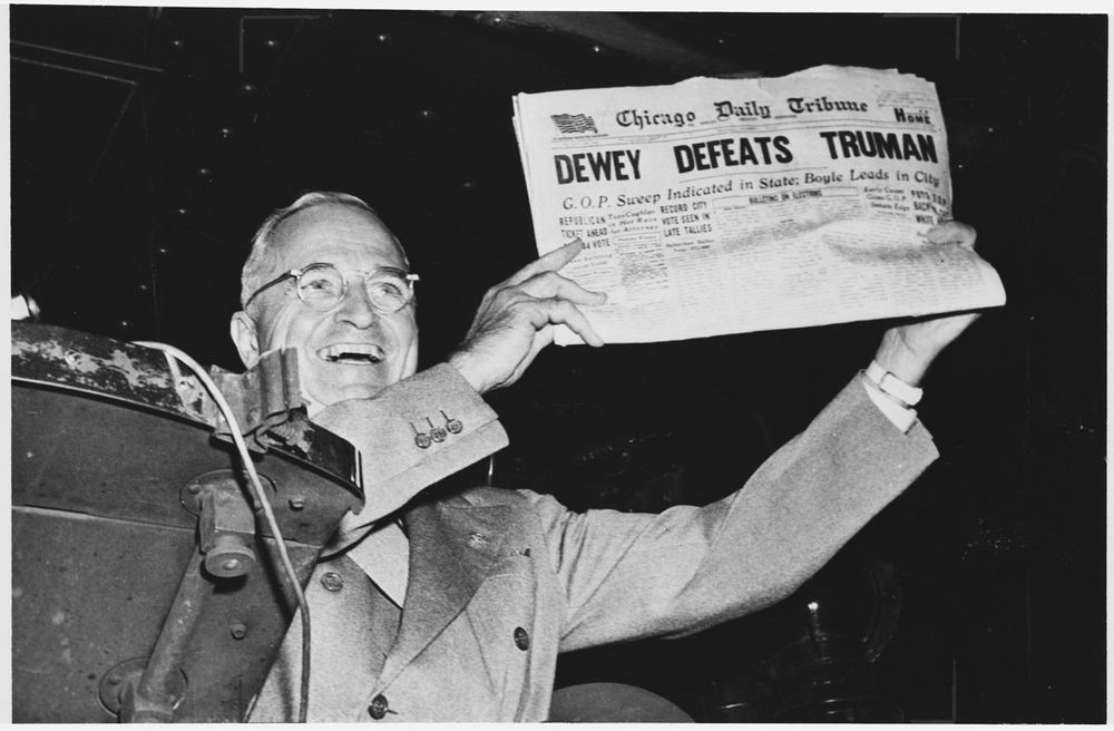 For those who don't recognize this picture, it's a victorious President Harry Truman. Apparently, his odds were so slim that the Chicago Tribune, among others, didn't wait for the final tally to report the news.