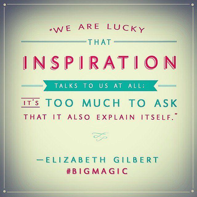 Elizabeth Gilbert Inspiration