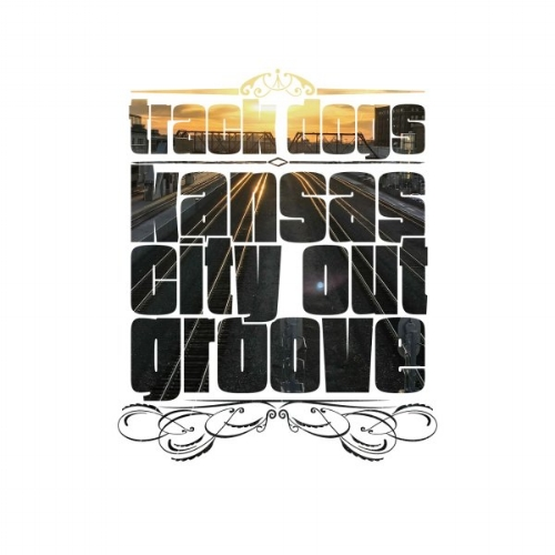 Track-Dogs-Kansas-City-Out-Groove-COVER-I-Tunes-1400px.jpg
