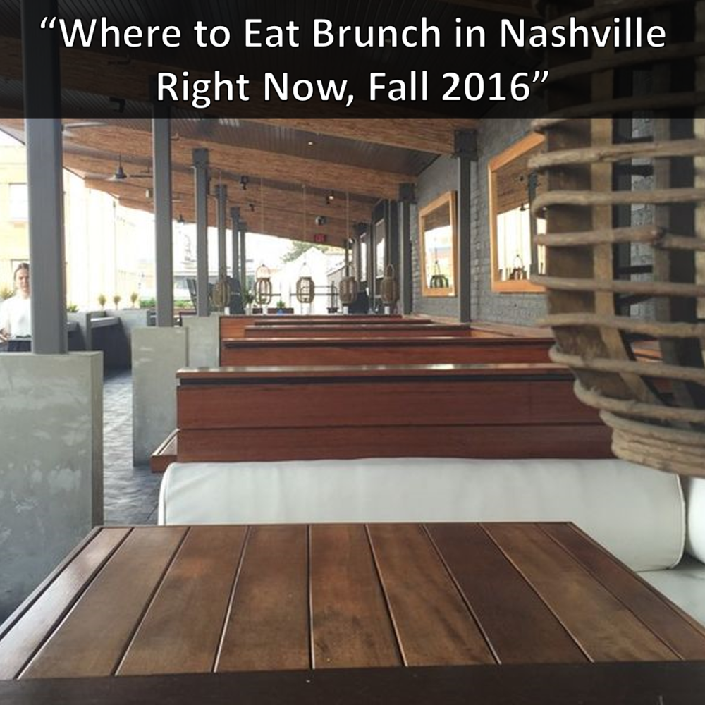 Eater Virago Where to Eat Brunch in Nashville Right Now, Fall 2016