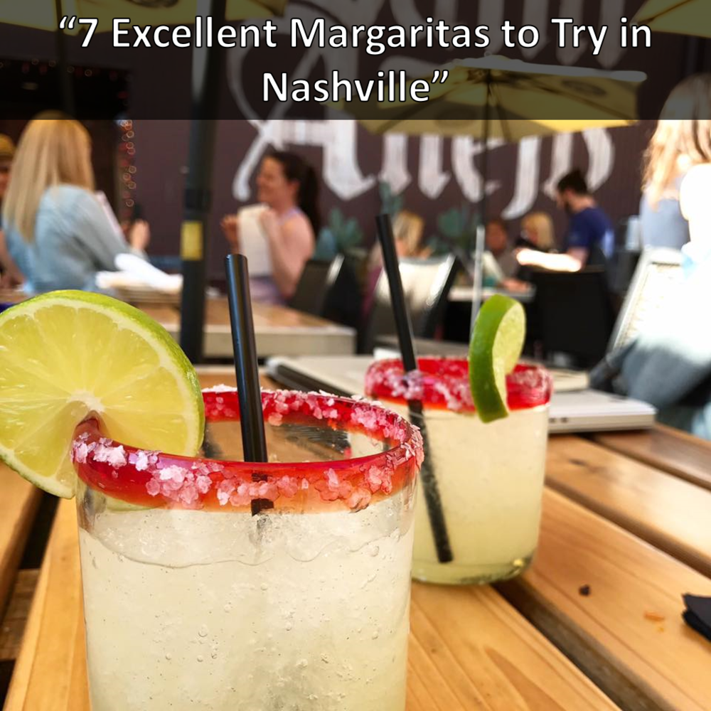 7 Margaritas To Try in Nashville According to Eater