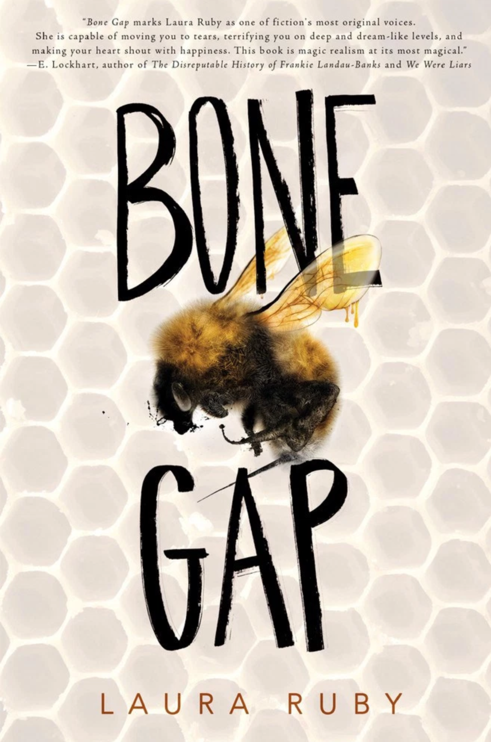 Bone Gap BY Laura Ruby PUBLISHED BY March 3, 2015, Balzer + Bray GENRES: YA FANTASY/Whimsical PAGES: 373 FORMAT: Paperback SOURCE: PURCHASHED PACING: {4/5}