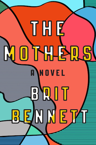 The Mothers by Brit Bennett - PUBLISHED BY Riverhead Books October 11, 2016GENRE: Adult FictionPAGES:278FORMAT:HardcoverSOURCE:PurchasedPACING: {5/5}