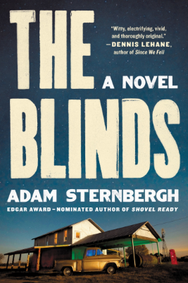 The Blinds By Adam Sternbergh PUBLISHED BY Ecco, August 1, 2017 GENRE: Adult Fiction, Psychological Thriller PAGES: 400 FORMAT: Hardcover SOURCE: Sent by Book of the Month Club PACING: {3.5/5}