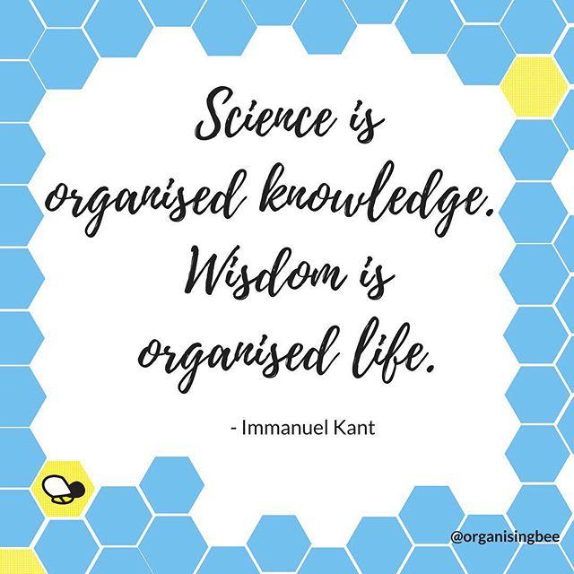 #wednesdaywisdom Science is organised knowledge. Wisdom is organised life #quotebyimmanuelkant⠀ ⠀ #organisingbee #professionalorganiser #homeorganising #canberra #organisingfamilies #canberraorganiser #organisingmums #organisingcanberra #organise #quote⠀