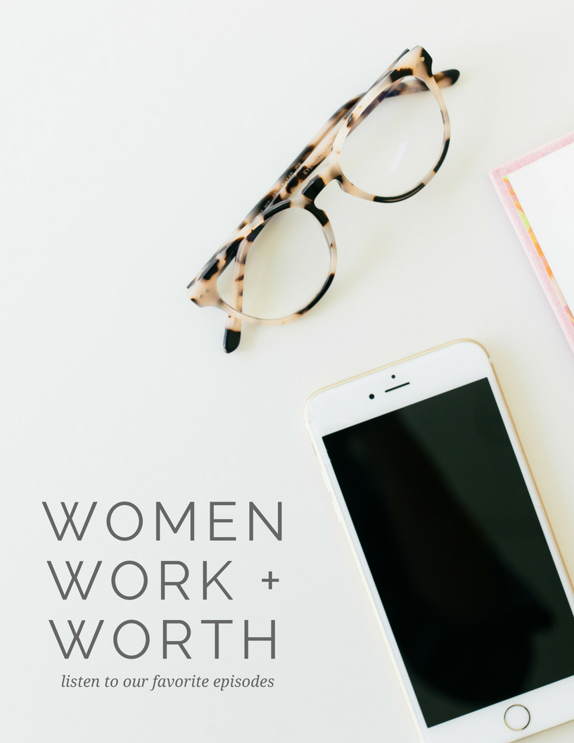 women, work, and worth podcast
