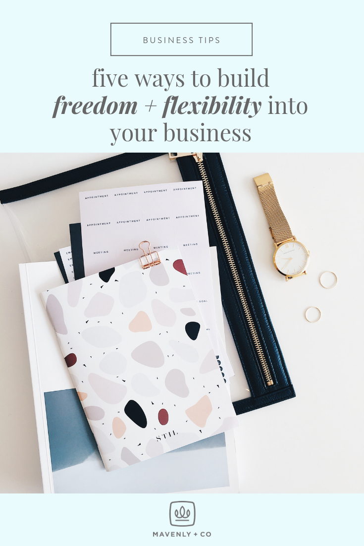 Five Ways to Build Freedom + Flexibility Into Your Business