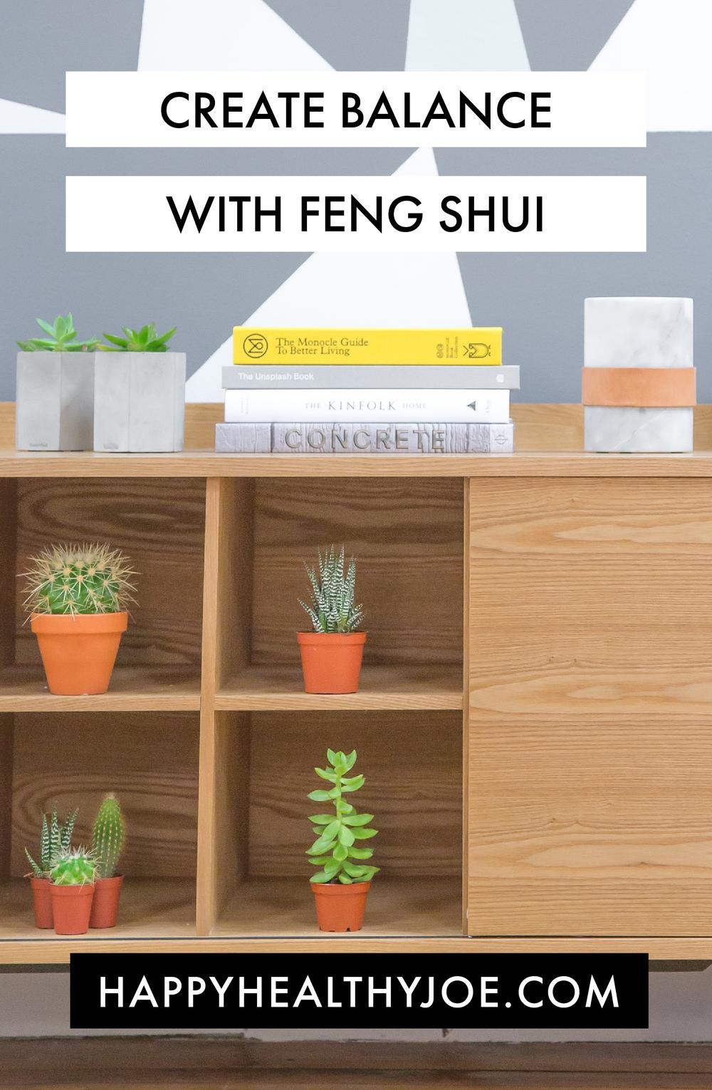7 WAYS TO CREATE BALANCE WITH FENG SHUI HAPPY HEALTHY JOE