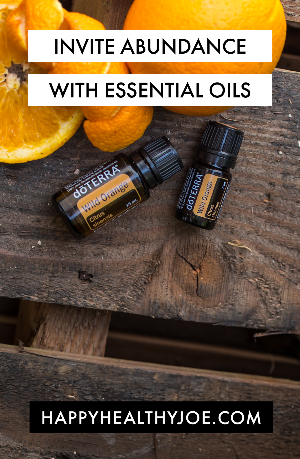 Blend Your Own Abundance with doTERRA Essential Oils Happy Healthy Joe