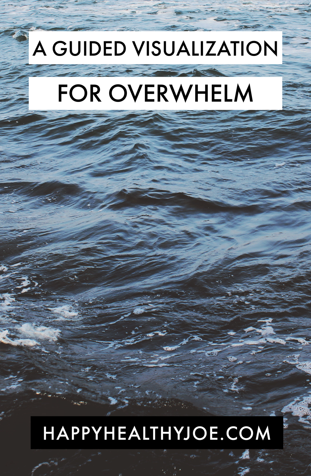 A Guided Visualization for Overwhelm Happy Healthy Joe doTERRA Essential Oils Integrative Health Coach