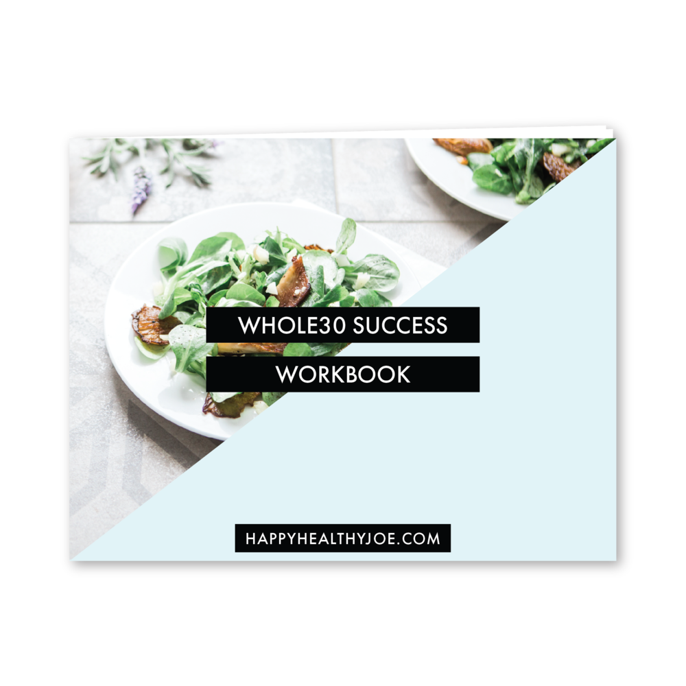 Happy Health Joe - Integrative Nutrition Coach - Whole30 Success Workbook