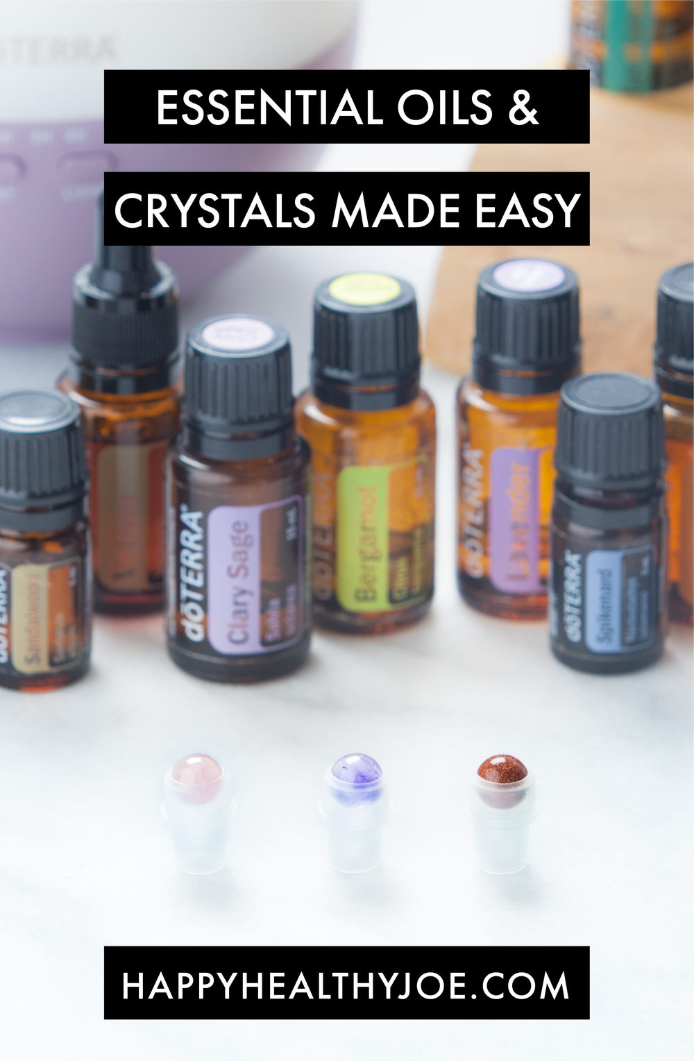 doTERRA Essential Oils & Crystals Made Easy | Happy Healthy Joe | Certified Integrative Health Coach