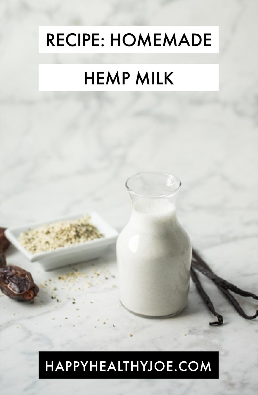 3-Ingredient Homemade Hemp Milk Recipe | Happy Healthy Joe | Certified Integrative Health Coach