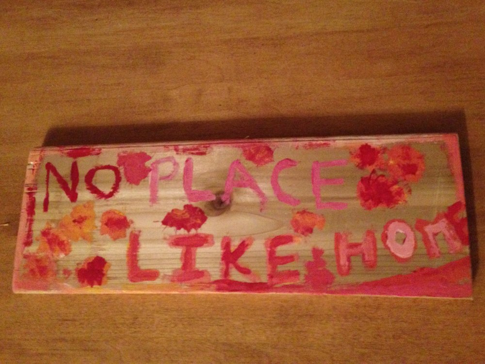 "The ""No Place Like Home"" sign I painted for my mom."