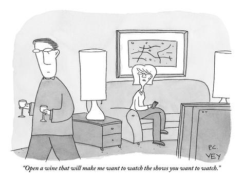 peter-c-vey-open-a-wine-that-will-make-me-want-to-watch-the-shows-you-want-to-watch-new-yorker-cartoon.jpg