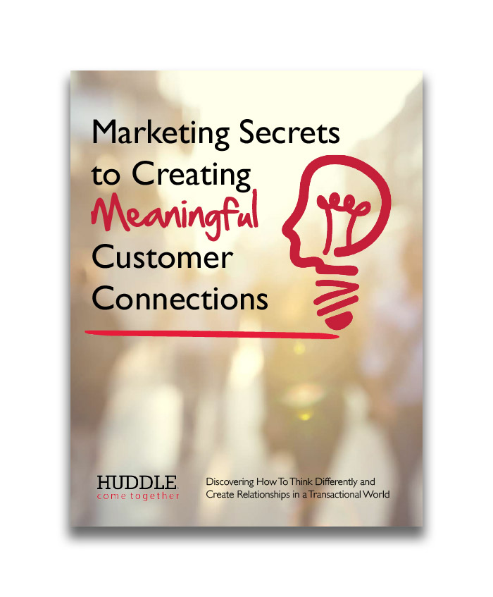 Marketing Secrets to Creating Meaningful Customer Connections..