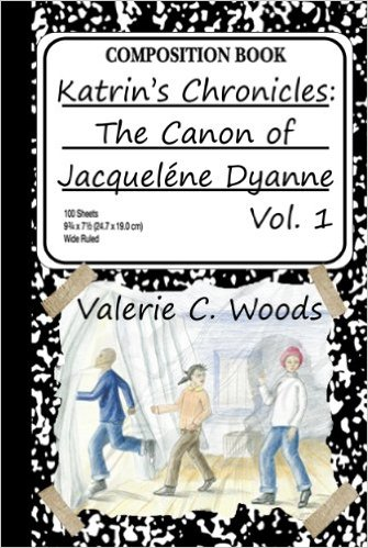 Katrin's Chronicles: The Canon of Jacqueléne Dyanne, Vol. 1