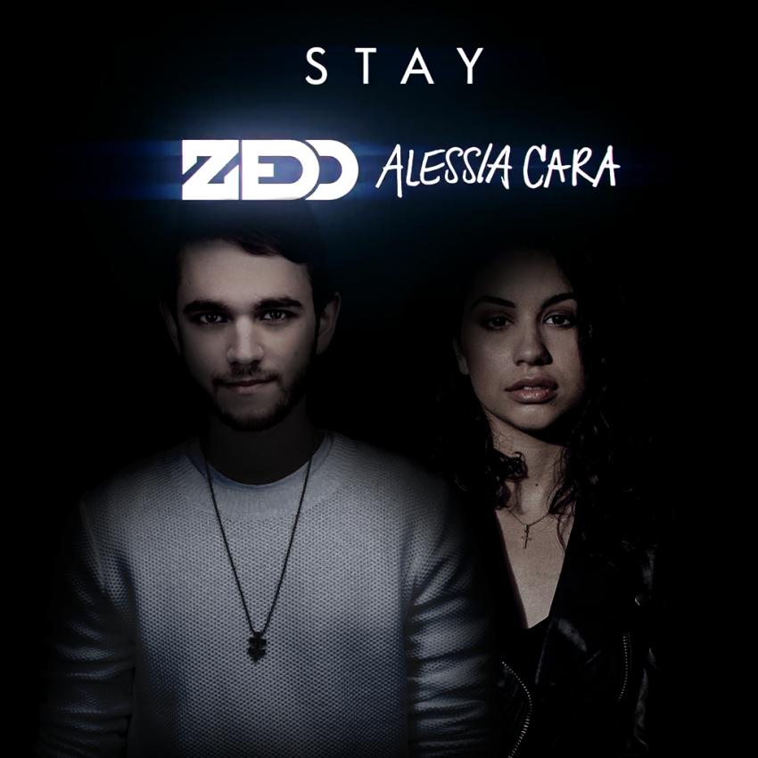 Stay  - Zedd ft Alessia Cara