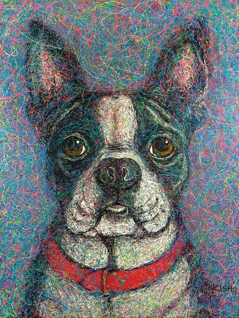 BOSTON TERRIER - ORIGINAL ART 36 x 48—$8,000Art Print (giclee)                      16 x 20 ................$125                                               18 x 24 .................$150Canvas Print (giclee)               16 x 20 ................$325                                               30 x 40 ...............$750