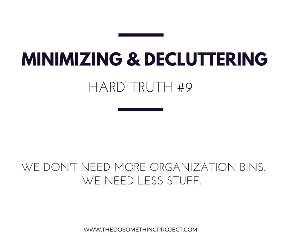 We don't need more organization bins. We need less stuff.
