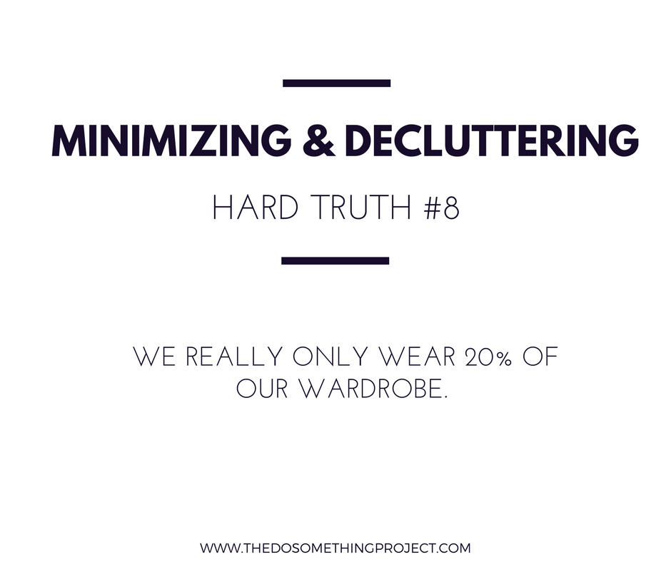 We really only wear 20% of our wardrobe.