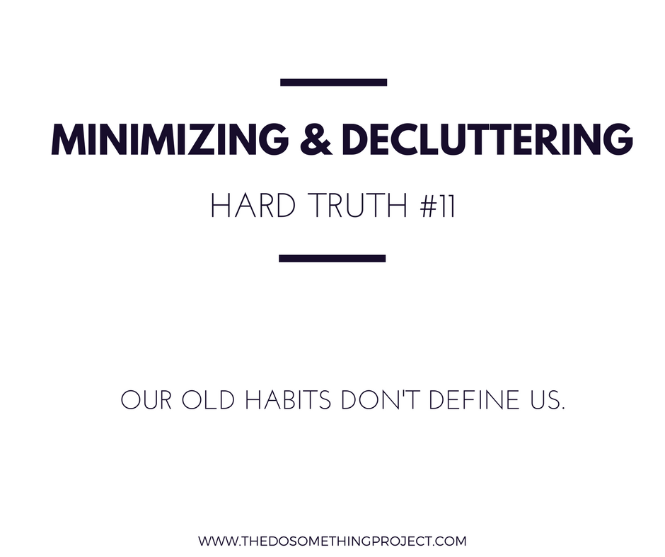 Our old habits don't define us.