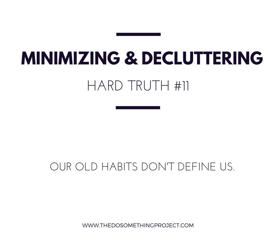 Our old habits don't define us.