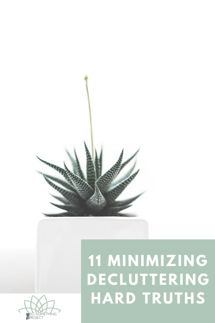 11 Minimizing and Decluttering Hard Truths and How to Overcome Them