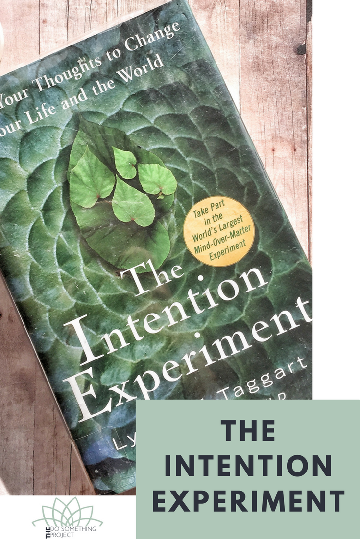 What is intention and how does it work? The Intention Experiment.