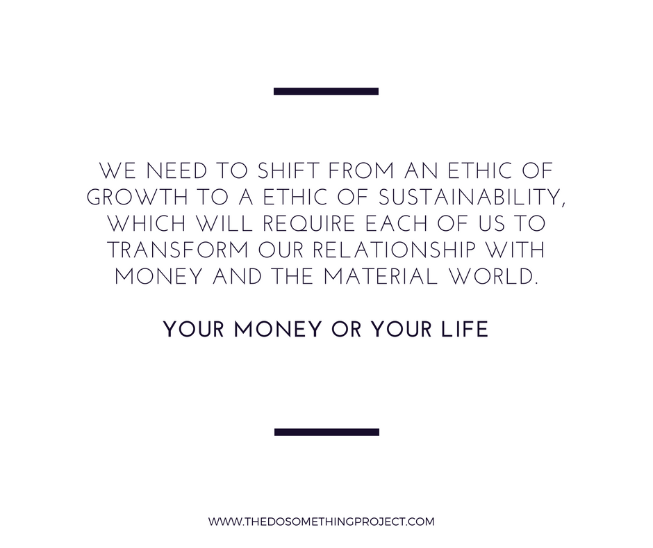 We need to shift from an ethic of growth to an ethic of sustainbility.