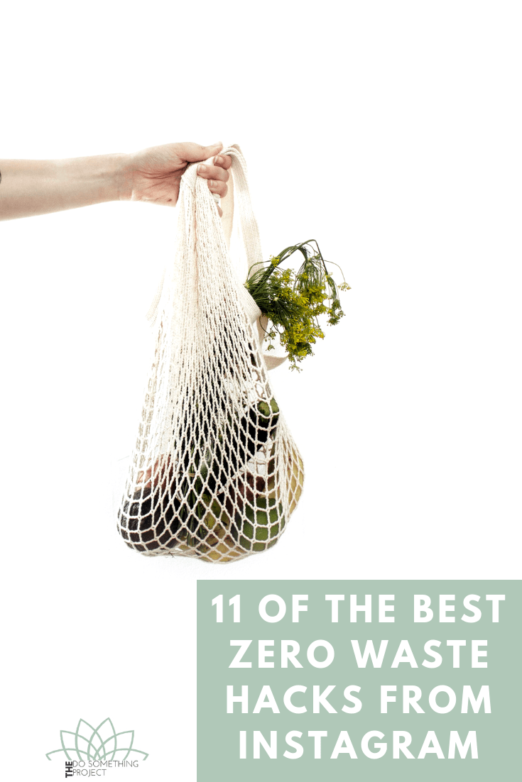 11 of the Best Zero Waste Hacks From Your Favorite ZW Instagrammers