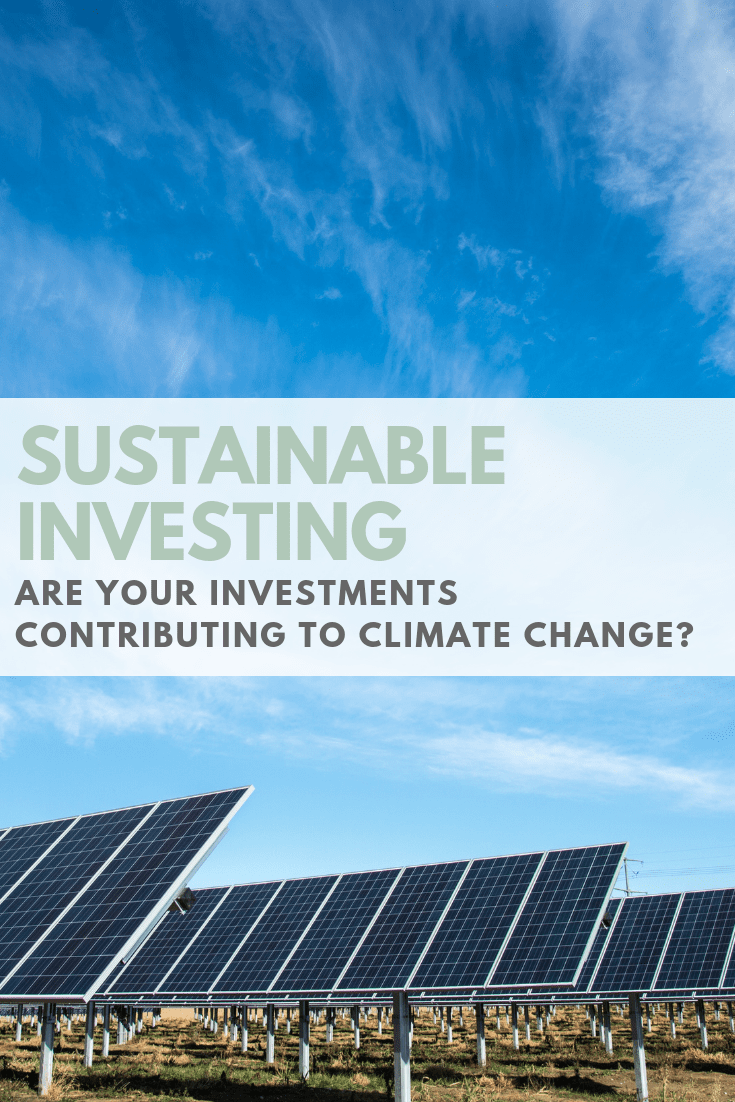 Sustainable Investing: Are your investments contributing to climate change?