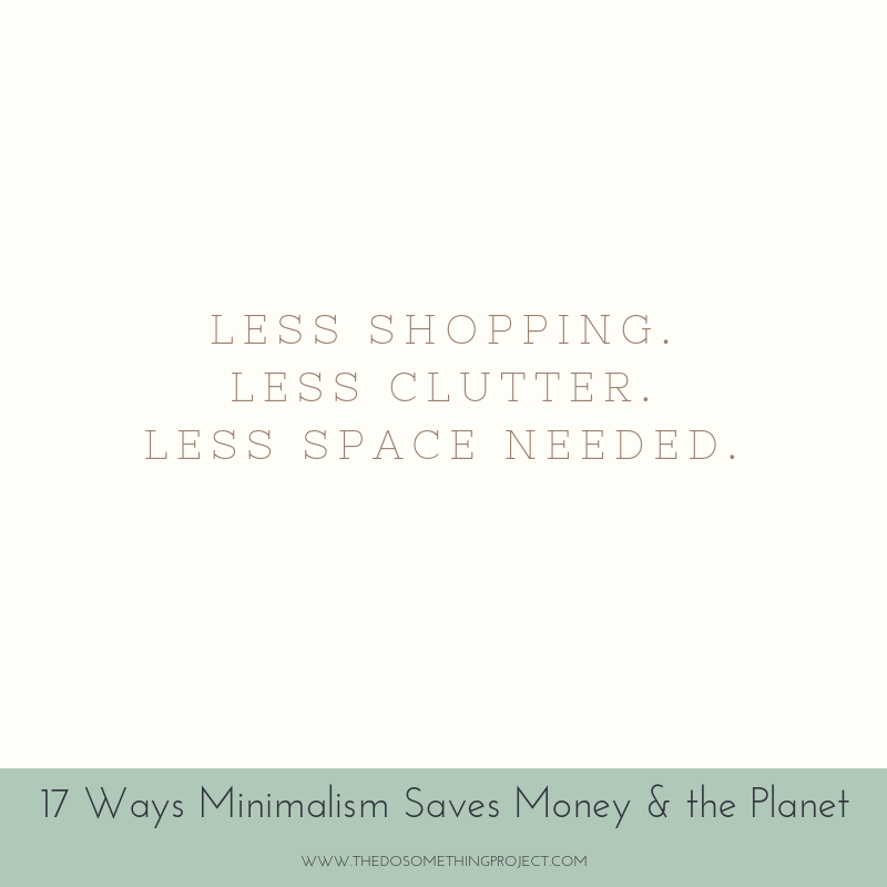 Less shopping. Less clutter. Less space needed.