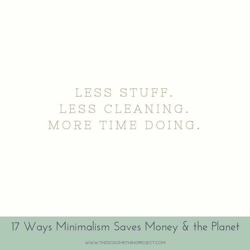 Less stuff. Less cleaning. More time doing.