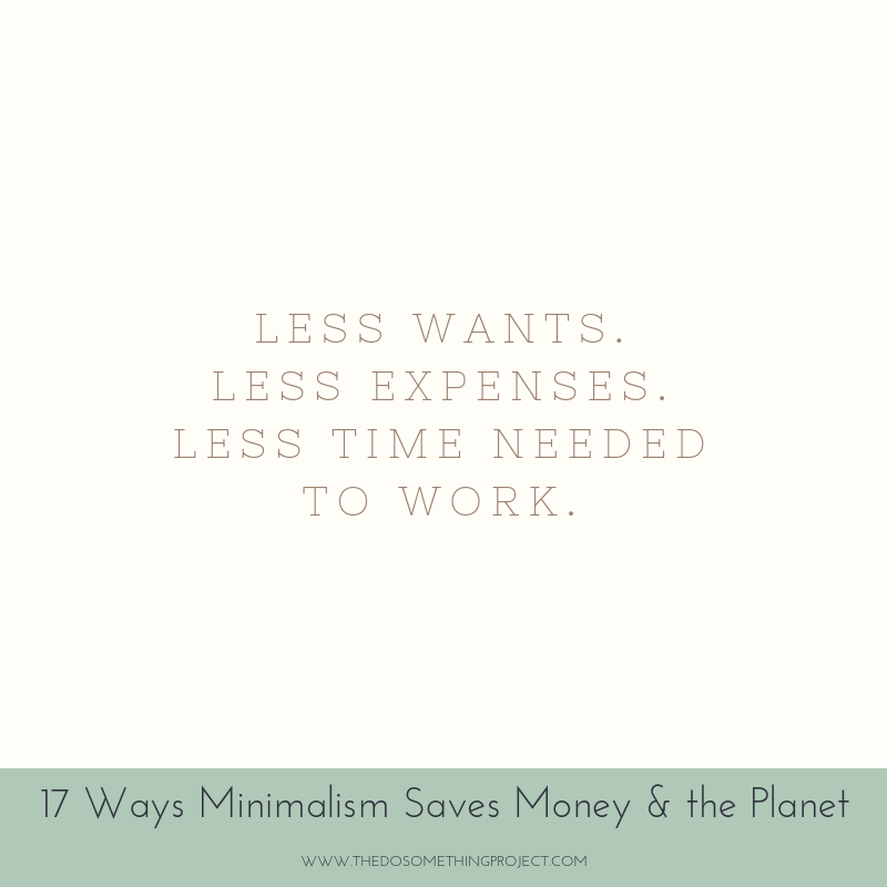 Less wants. Less spending. Less time need to work.