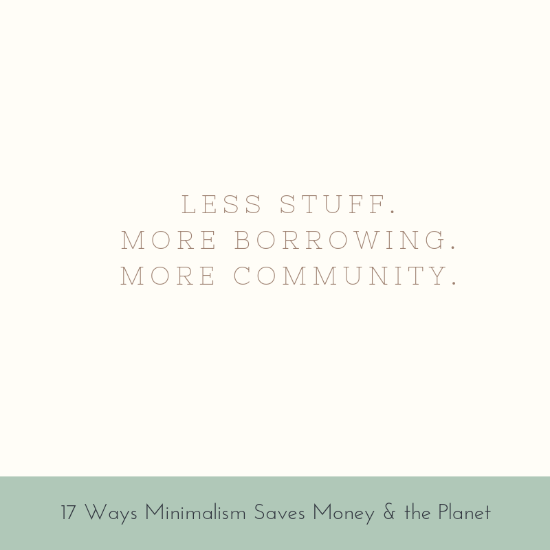 Less stuff. More borrowing. More community.