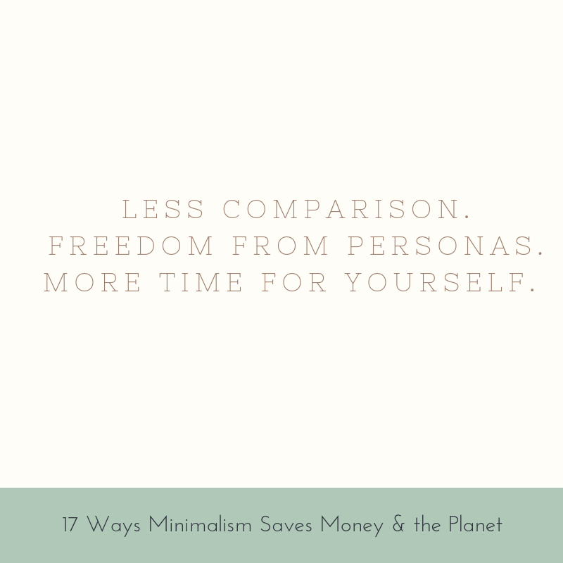 Less comparison. Freedom from personas. More time for yourself.