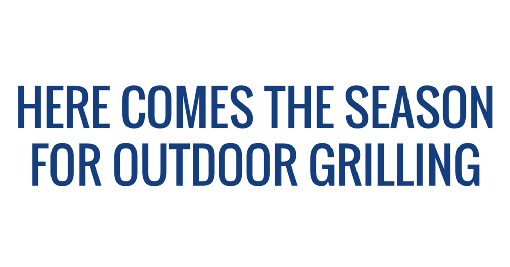 Here Comes the Season for Outdoor Grilling (1).png