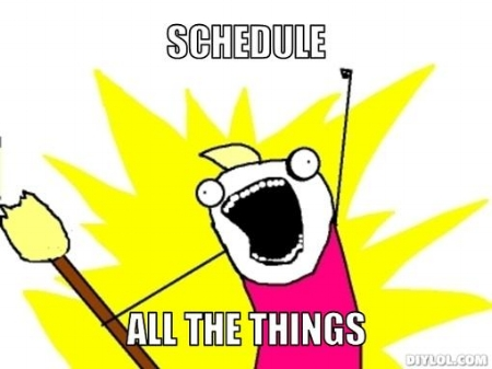 all-the-things-meme-generator-schedule-all-the-things-fa8482.jpg