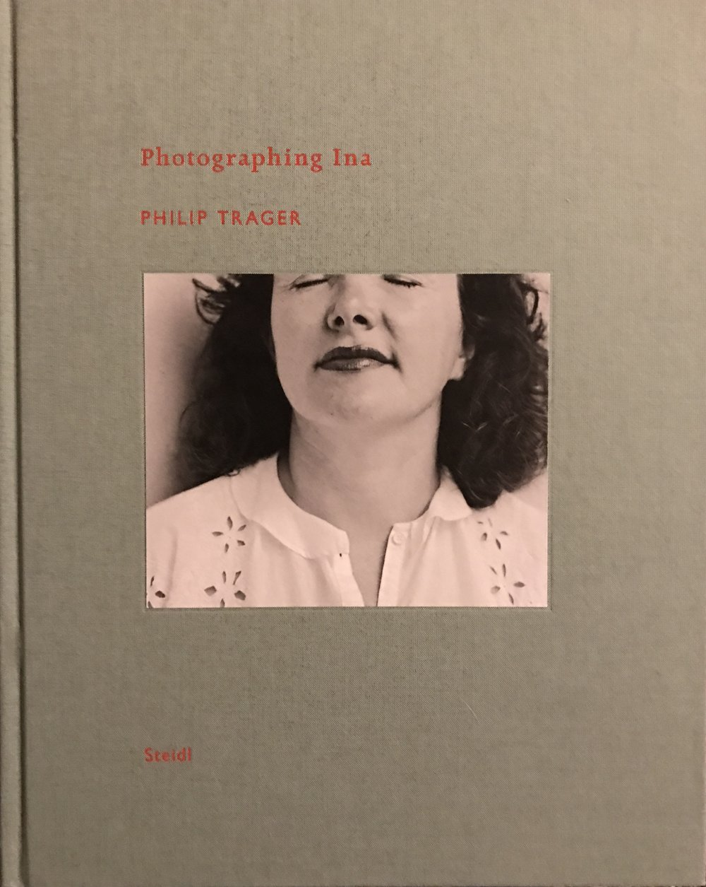 ilonBook_PhilipTrager_PhotographingIna.jpg
